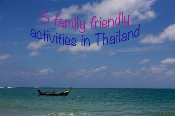 5 family friendly activities in Thailand
