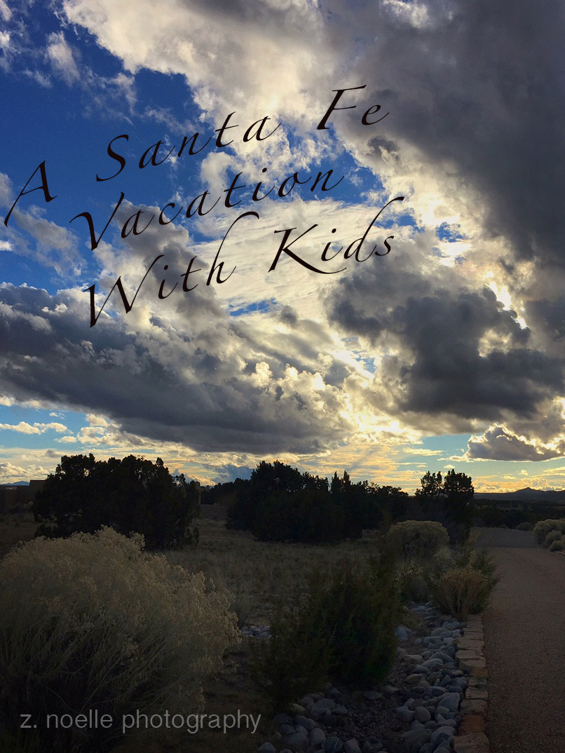 A Santa Fe Vacation with Kids