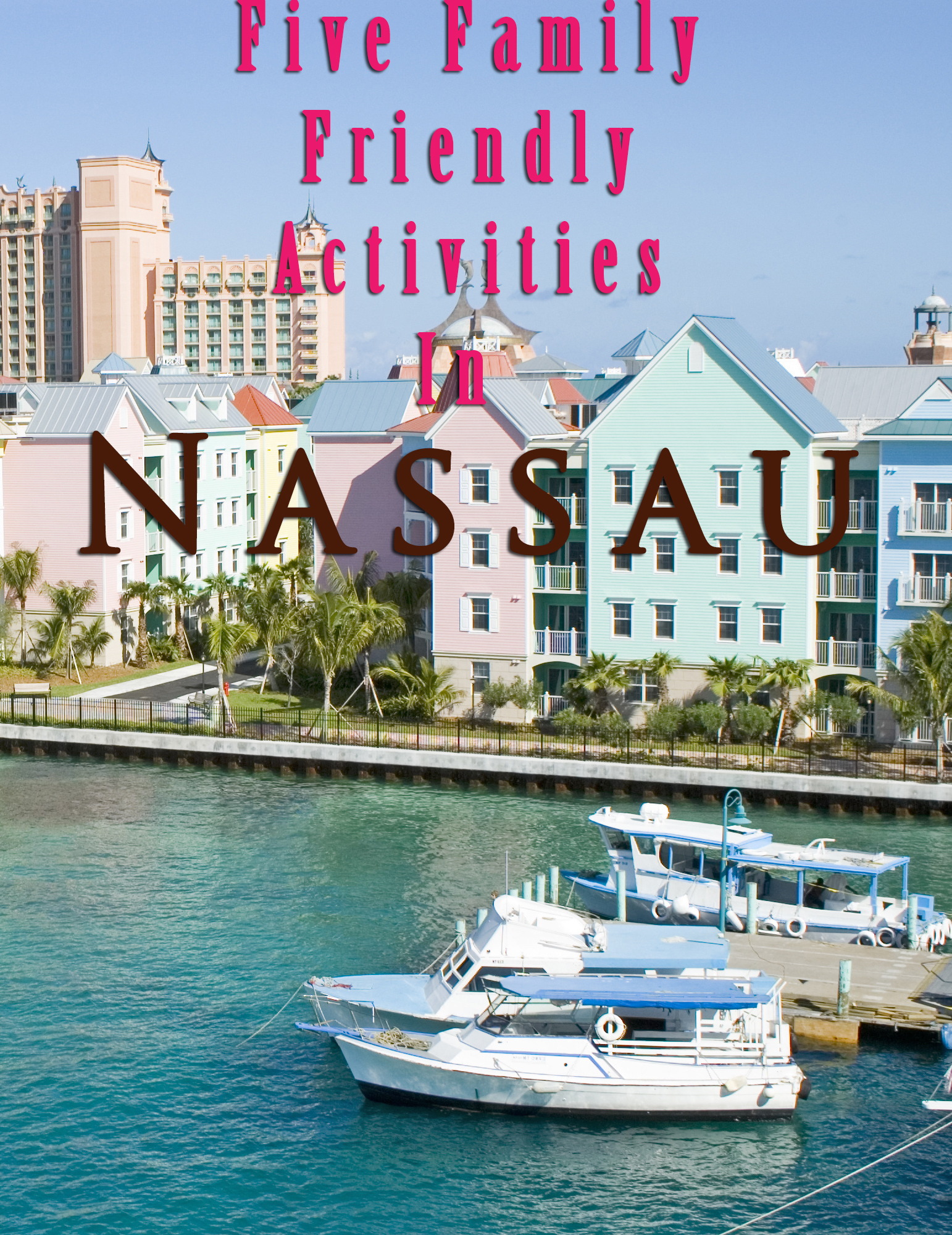 Five family friendly activities in Nassau